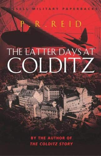 9780304364329: The Latter Days at Colditz (Cassell Military Paperbacks)