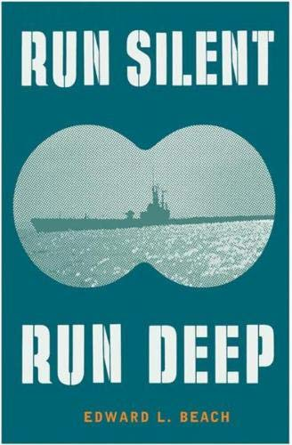 RUN SILENT RUN DEEP: Beach, Edward L.commander