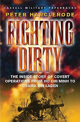 9780304364688: Fighting Dirty: The Inside Story of Covert Operations From Ho Chi Minh to Osama Bin Laden (Cassell Military Paperbacks)