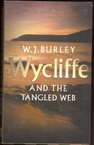 Wycliffe And The Tangled Web: W J Burley