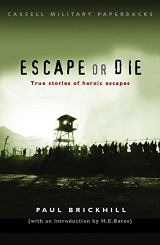 9780304365388: Escape or Die: True Stories of Heroic Escapes (Cassell Military Paperbacks)