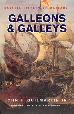 9780304365562: Galleons and Galleys (Cassell History of Warfare)