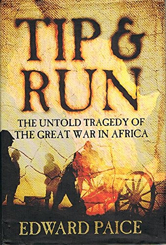 9780304365654: Tip and Run: The Untold Tragedy of the Great War in Africa