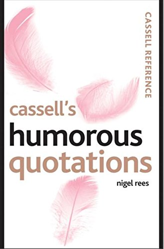 Cassell's Humorous Quotations (Cassell Reference) (0304365882) by Nigel Rees