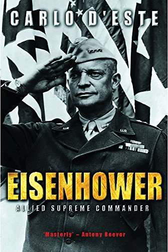 Eisenhower: Allied Supreme Commander (0304366048) by Carlo D'Este