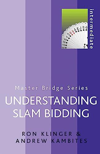 9780304366156: Understanding Slam Bidding (MASTER BRIDGE)