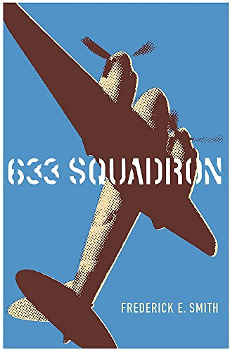9780304366217: 633 Squadron: The Winged Legend of World War II (Cassell Military Paperbacks)