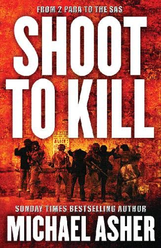 9780304366286: Shoot to Kill: From 2 Para to the SAS (Cassell Military Paperbacks)