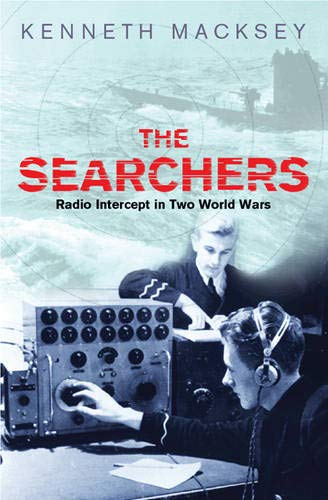 9780304366514: The Searchers: Radio Intercept in Two World Wars (Cassell Military Paperbacks)