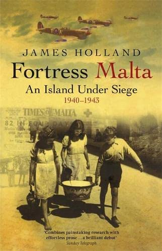 9780304366545: Fortress Malta: An Island Under Siege 1940-1943 (CASSELL MILITARY PAPERBACKS)