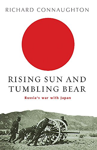 9780304366576: Rising Sun and Tumbling Bear: Russia's War with Japan (Cassell Military Paperbacks)