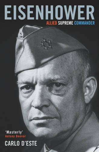 9780304366583: Eisenhower: Allied Supreme Commander (Cassell Military Paperbacks)