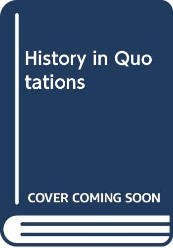 9780304366705: History in Quotations (Abandoned): with a foreword by Simon Schama