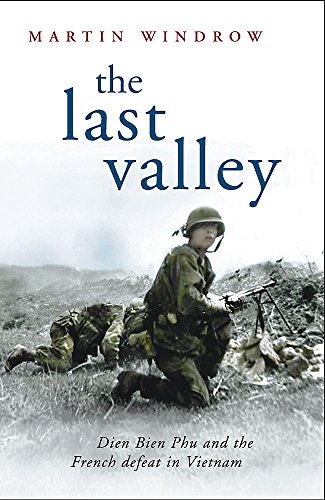 9780304366927: The Last Valley: Dien Bien Phu and the French Defeat in Vietnam (Cassell Military Paperbacks)