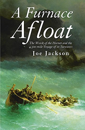 9780304366934: A Furnace Afloat : The Wreck of the 'Hornet' and the 4,300-Mile Voyage of Its Survivors (Cassell Military Paperbacks)