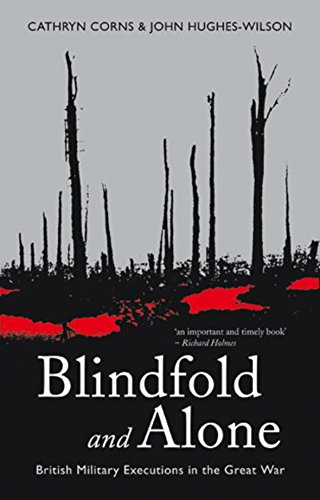 9780304366965: Blindfold and Alone: British Military Executions in the Great War (Cassell Military Paperbacks)