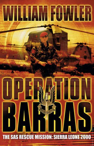 Operation Barras: The SAS Rescue Mission: Sierra Leone 2000 (Cassell Military Paperbacks) (0304366994) by Fowler, William
