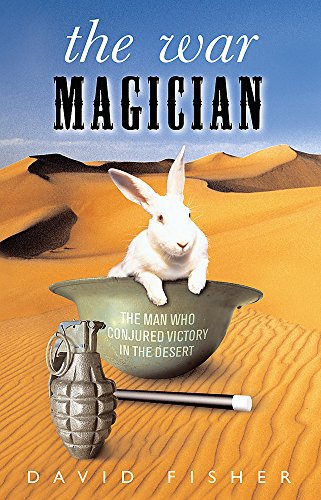 The War Magician: The True Story of: Fisher, David