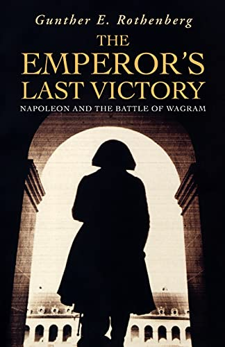 9780304367115: The Emperor's Last Victory: Napoleon and the Battle of Wagram