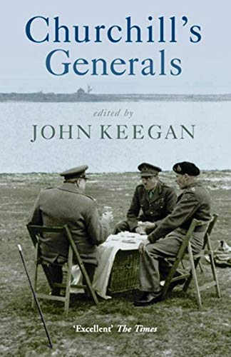9780304367122: Churchill's Generals (Cassell Military Paperbacks)