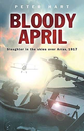 9780304367191: Bloody April: Slaughter in the Skies over Arras, 1917 (Cassell)