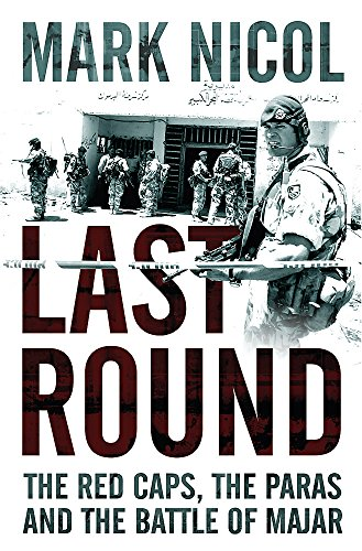 9780304367238: Last Round: The Red Caps, the Paras and the Battle of Majar (Cassell Military Paperbacks)