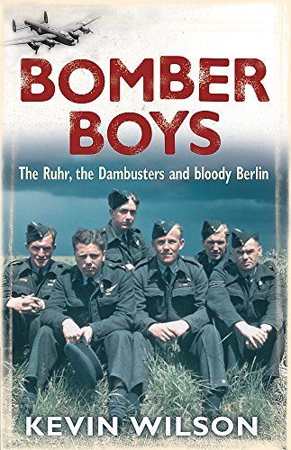 9780304367245: Bomber Boys: The RAF Offensive of 1943: The Ruhr, the Dambusters and Bloody Berlin (Bomber War Trilogy 1)