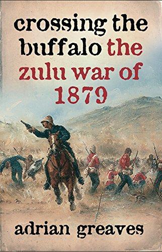 9780304367252: Crossing the Buffalo: The Zulu War of 1879 (Cassell Military Paperbacks)
