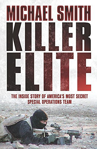 9780304367276: Killer Elite: The Inside Story of America's Most Secret Special Operations Team (Cassell Military Paperbacks)