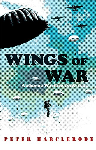 9780304367306: Wings of War: Airborne Warfare 1918-1945 (Cassell Military Paperbacks)