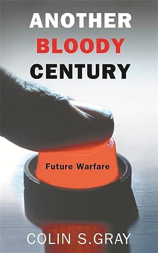 9780304367344: Another Bloody Century: Future Warfare (Phoenix Press)