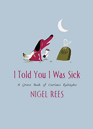 I Told You I Was Sick: A: Rees, Nigel