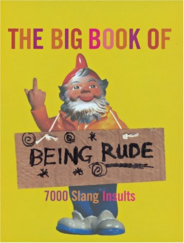 9780304368259: The Big Book Of Being Rude *Sterling Main Street*