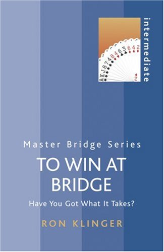 9780304368273: To Win At Bridge (Do Not Use): Have You Got What It Takes?: Have You Got What It Takes (Master Bridge)