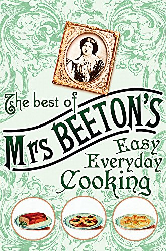 The Best of Mrs Beeton's Easy Everyday Cooking: Beeton, Isabella