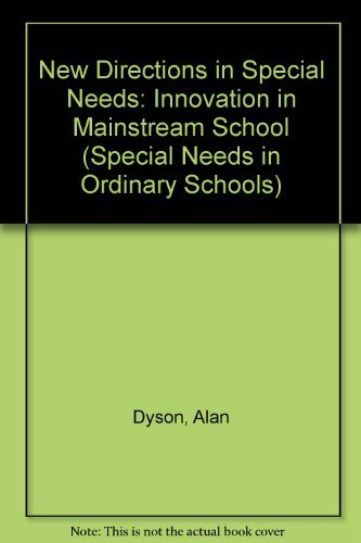 New Directions in Special Needs: Innovations in Mainstream Schools (Special Needs in Ordinary Schools) (0304700231) by Dyson, Alan; Millward, Alan; Skidmore, David; Clark, Catherine