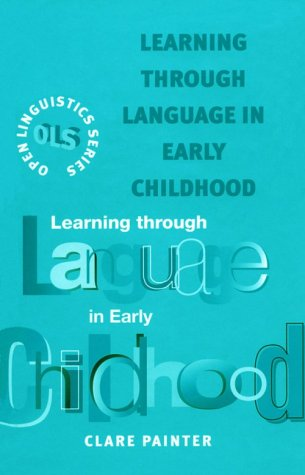 9780304700561: Learning Through Language in Early Childhood (Open Linguistics Series)