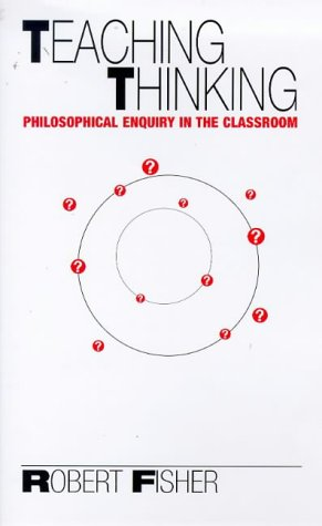 9780304700660: Teaching Thinking: Philosophical Enquiry in the Classroom