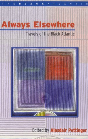 9780304700851: Always Elsewhere: Travels of the Black Atlantic (The Black Atlantic Series)