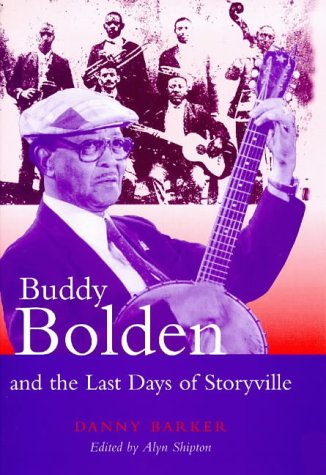 9780304701063: Buddy Bolden and the Last Days of Storyville (Bayou Press Series)