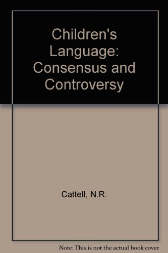 9780304701285: Children's Language: Consensus and Controversy