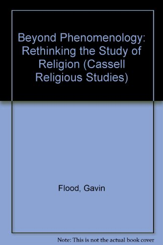9780304701315: Beyond Phenomenology: Rethinking the Study of Religion (Cassell Religious Studies)