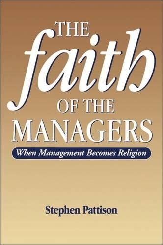 Faith of the Managers: When Management Becomes Religion: Stephen Pattison