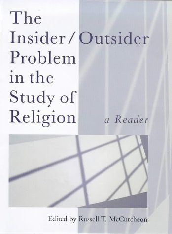9780304701780: Insider/Outsider Problem in the Study of Religion: A Reader (Controversies in the Study of Religion)