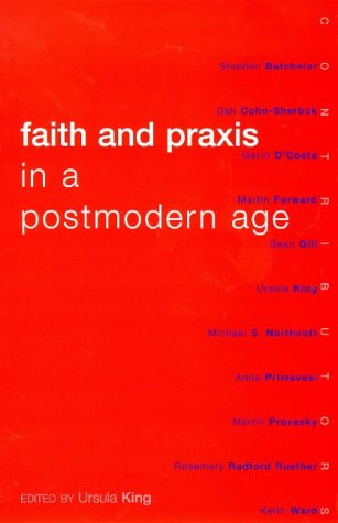 Faith and Praxis in a Postmodern Age