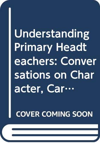 9780304702688: Understanding Primary Headteachers (Management and Leadership in Education)