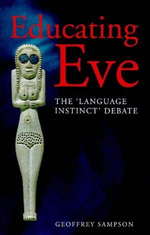 9780304702909: Educating Eve: The Language Instinct Debate (Open Linguistics)