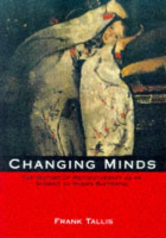 9780304703630: Changing Minds: The History of Psychotherapy As an Answer to Human Suffering