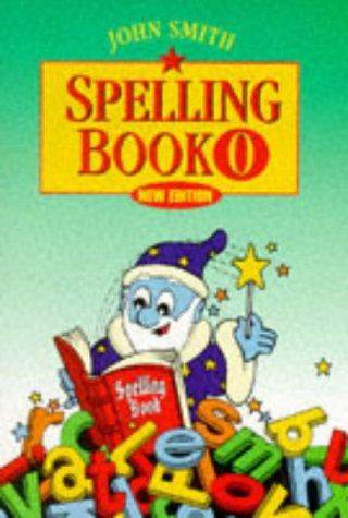 9780304703746: John Smith Spelling Book (Bk.0)