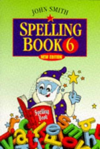 9780304703807: John Smith Spelling Book (Bk.6)